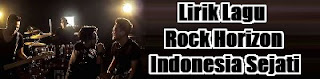 Lirik Lagu Rock Horizon - Indonesia Sejati