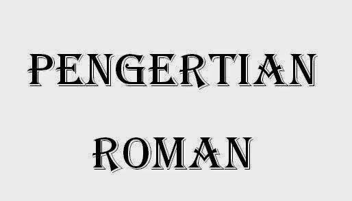 Pengertian Dan Jenis Roman