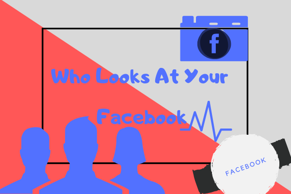 How To Know Who Looks At Your Facebook Page