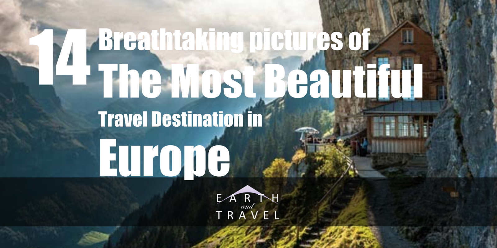 14 Breathtaking Photos of Travel Destinations in Europe