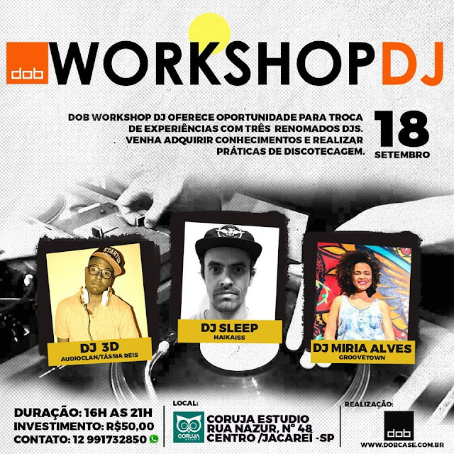 DOB apresenta Workshop DJ, na cidade de Jacareí