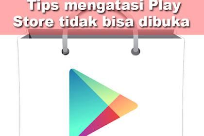Cara Mengatasi Aplikasi Playstore Tidak Bisa Dibuka di Android
