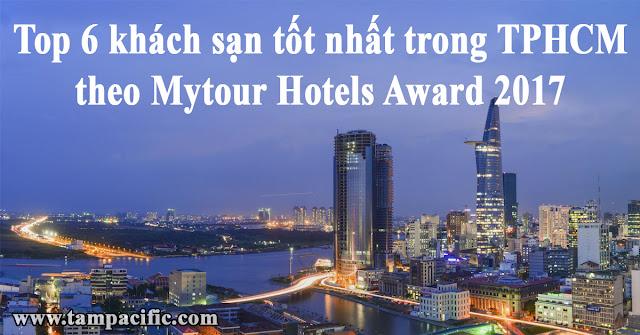 Top 6 khách sạn tốt nhất trong TPHCM theo Mytour Hotels Award 2017