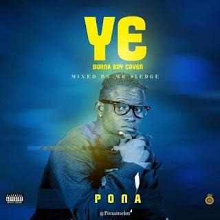 MUSIC: Pona – Ye Cover | @Ponamehn