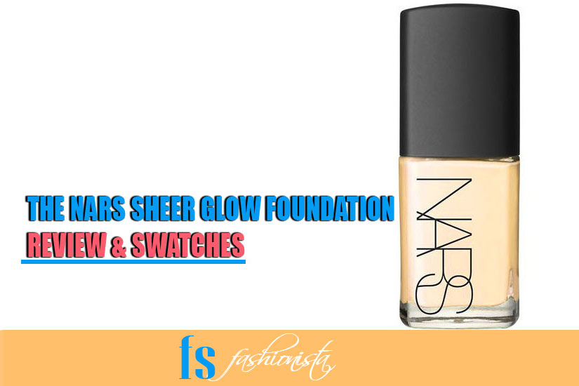 Nars Sheer Glow Foundation Review & Swatches