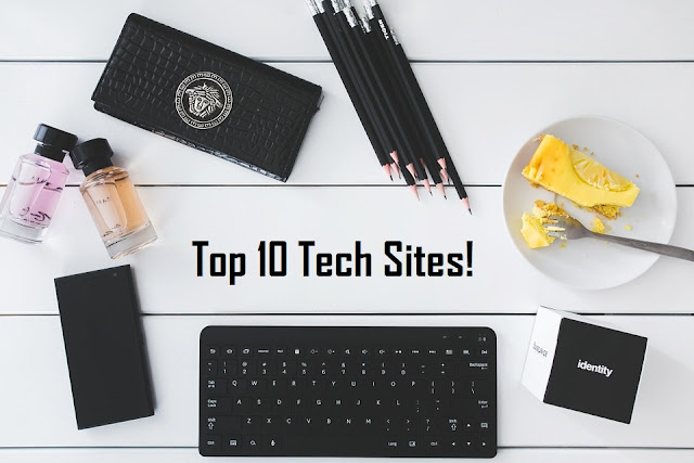 Top 10 Best Tech Websites and Blogs - (2019 updated)