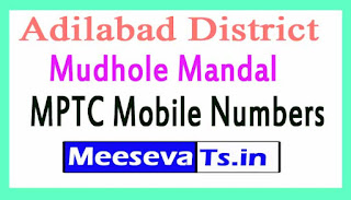 Mudhole Mandal MPTC Mobile Numbers List Adilabad District in Telangana State