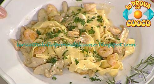Pappardelle con porcini gamberi e rosmarino ricetta Prova del Cuoco