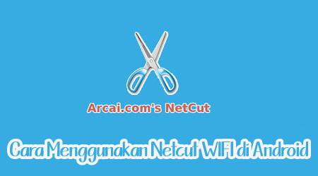 Cara Memakai Netcut Wifi Di Android 1