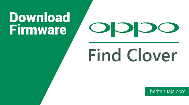 Download Firmware Oppo Find Clover (R815/R815T)