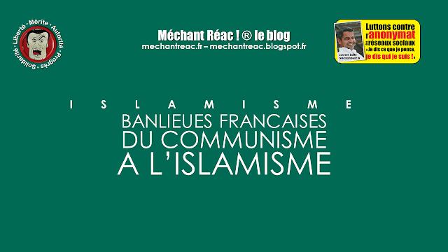 https://mechantreac.blogspot.com/2018/09/banlieues-francaises-du-communisme.html