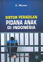 AJIBAYUSTORE  Judul Buku : Sistem Peradilan Pidana Anak Di Indonesia