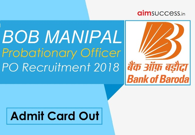 BOB Manipal PO 2018 Admit Card Out: Download Pdf !!
