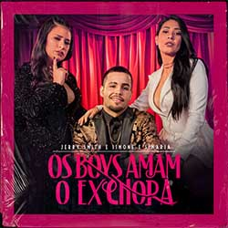 Baixar Música Os Boys Amam, o Ex Chora - Jerry Smith e Simone & Simaria Mp3