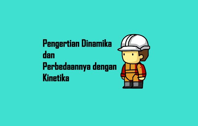 Dinamika dan Kinetika