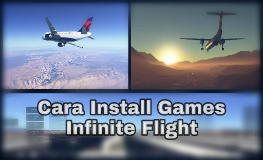 Cara Install Infinite Flight Berbayar Jadi Gratis