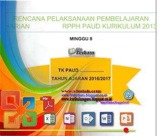 Bagi yang memerlukan file terbaru RPPH Kurikulum  Unduh RPPH Kurikulum 2013 Minggu 8 Gratis