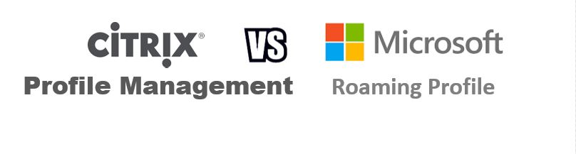 Citrix Arena: Microsoft Roaming Profile vs Citrix Profile