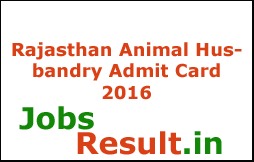 Rajasthan Animal Husbandry Admit Card 2016