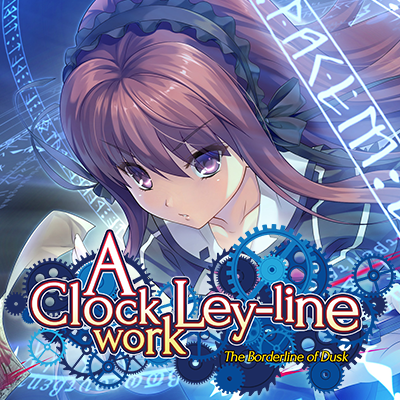 [2017][Unison Shift: Blossom] A Clockwork Ley-Line: The Borderline of Dusk [18+]
