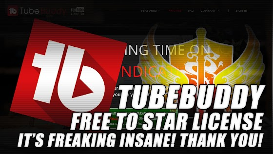 TubeBuddy Free License To TubeBuddy Star License ♥ OMG! This Is Freaking Insane! THANK YOU!!!