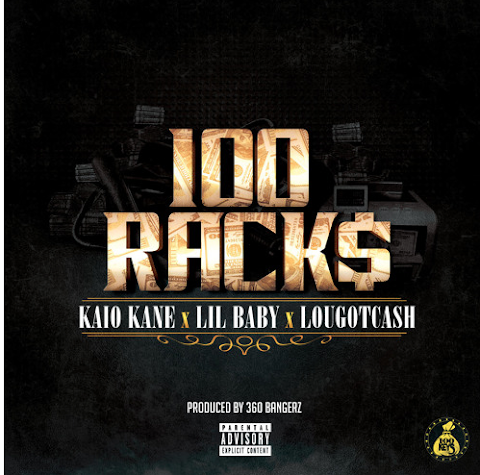 Kaio Kane - 100 Racks (Feat. Lil Baby and LouGotCash)