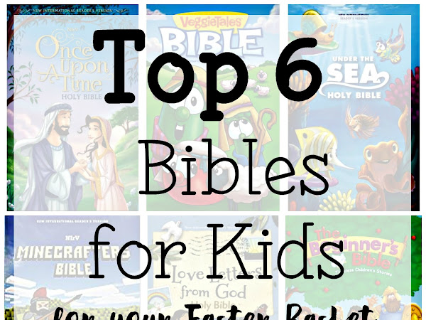 Top 6 Bible for Kids for Your Easter Baskets