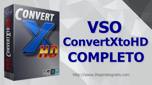 Download VSO ConvertXtoHD + Crack Completo