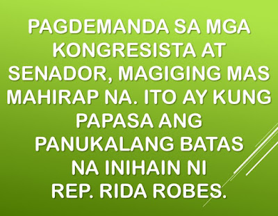 "Neophyte lawmaker Florida Robes introduced a bill at the 17th Congress with the objective of making it more difficult to file cases or complaints against members of congress and senate.  House Bill No. 2188 specifies that NO COMPLAINTS related to Graft and Corruption (RA 3019), Forfeiture of Ill-Gotten Wealth (RA 1379), and Code of Conduct and Ethical Standards for Public Officials (RA 6713) can be filed against any member of congress at the Sandiganbayan and Ombudsman unless APPROVED by the Committee on Ethics and Priveleges.  Essentially, the lawmakers need to pass a House or Senate Resolution before a case can be filed against one of their members, a virtual immunity from suits. Do you really think that a majority of members would let one of their own be thrown in jail? The apparent move follows a controversial series of events that started with corruption allegations and the Pork-Barrel Scam, with known anti-pork barrel lawyer Levi Baligod naming then Rep. Arthur Robes and his wife, current Rep. Rida Robes, as one of the recipients of Pork-Barrel money amounting to 500 Million Pesos. Then Rep. Robes, and her wife, has threatened to file disbarment case against Atty. Baligod. They have already filed a libel case against his witnesses following the case filed at the Ombudsman. Arthur Robes has since intended to file a strict law that ""protects"" lawmakers against such lawsuits. Her wife, now-Rep. Rida Robes has followed-through with that threat. Arthur Robes is now the sitting mayor of the lone district of San Jose Del Monte City, Bulacan. But it seems that the pork-barrel case is not the only motivating factor for filing a bill that intends to render the Ombudsman and Sandiganbayan toothless against lawmakers.  A month after the National Bureau of Investigation began its investigation into the 500-Million peso pork-barrel case in 2013, the husband of one witness was shot dead by professional hitmen known as riding-in tandem. Chief Insp. Romeo Ricalde's ambush has lead many to believe that he was silenced due to his links with the Robes couple, and his knowledge about the scam. At that time, Insp. Ricalde's duties were shifted from drugs to PDAF investigation.  The witness, Bernadette Ricalde, said her murdered husband had a recording of his conversation with Florida Robes, then just a housewife, about the transactions of WorkPhil and Sagip-Buhay People Support Foundations, two non-government organizations (NGOs) that allegedly were involved in the diversion of the congressional Priority Development Assistance Fund (PDAF) to National Agribusiness Corp. The recordings, discussing the activities of the two bogus organizations, are said to be in the policeman's cellphone. NBI currently has a copy of the recording. Bernadete Ricalde is a former employee of then Rep. Arthur Robes. The case against the Robes couple is currently pending, and so is the NBI investigation into the murder of Chief Insp. Romeo Ricalde and its links to the porl-barrel scam. At the time when the case was filed, the Secretary of Justice then was now Senator Leila De Lima, who herself is currently under detention for alleged links to drug lords in the country."