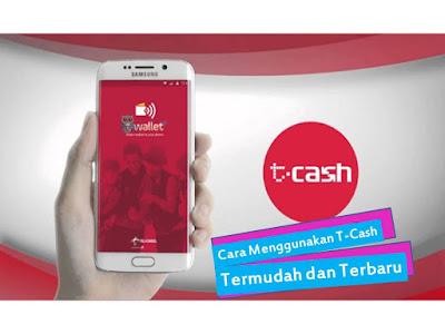 Cara Menggunakan T-Cash  Termudah dan Terbaru