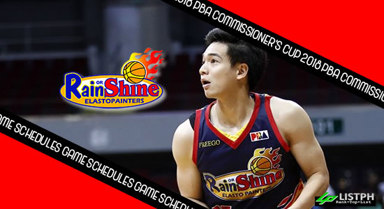 Rain or Shine Elasto Painters Game Schedules list 2018 PBA Commissioner's Cup