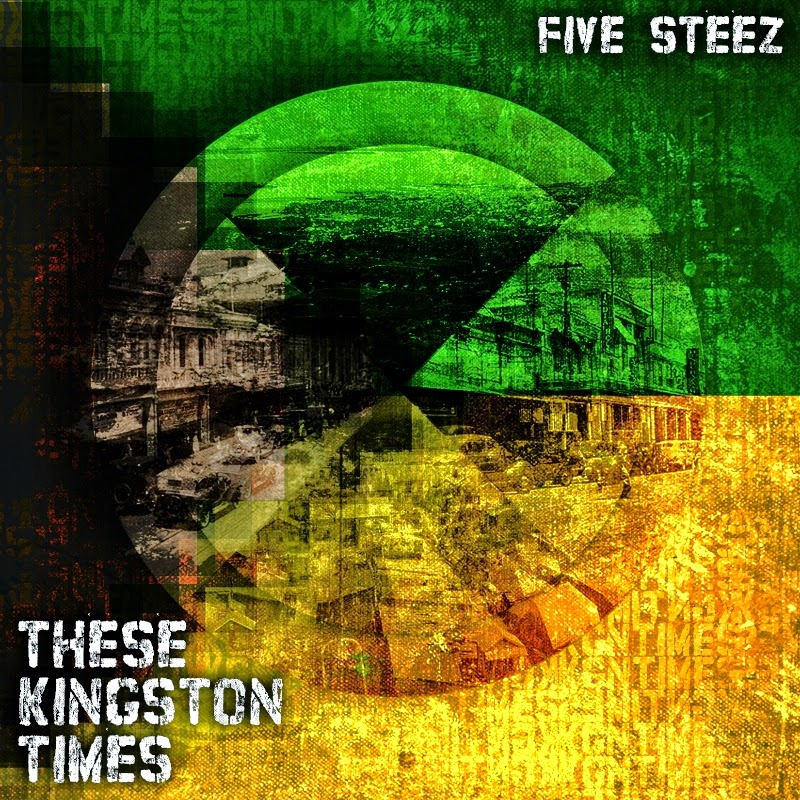 Music Review: These Kingston Times by Five Steez - Haute People