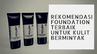 Rekomendasi foundation terbaik