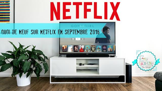 Quoi de neuf sur #Netflix pour septembre 2016 - #NetflixCanada