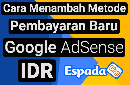 Cara Menambah Metode Pembayaran Google Adsense IDR