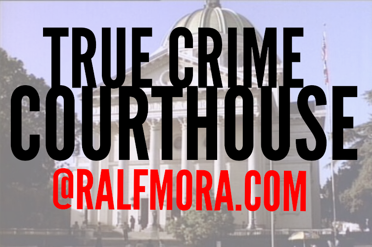 True Crime Courthouse @ RalfMora.com