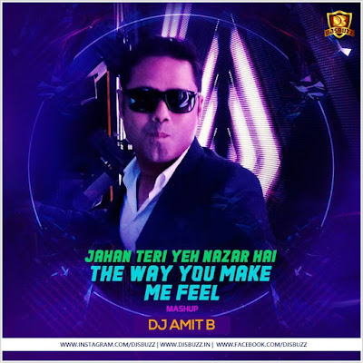 Jaha Teri Yeh Nazar Hain (2018 Mashup) - DJ Amit B