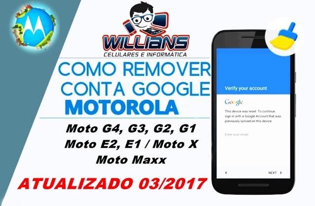 Desbloqueio google Moto G4, G3, G2, G1, X, MAXX, X Play, E, E2 e Outros