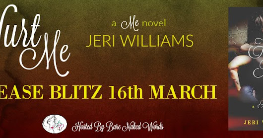 Release Day Teasers & Giveaway ~ Hurt Me (A Me Novel #2) by Jeri Williams