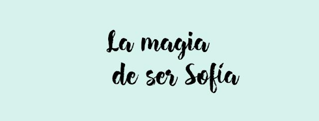 La magia de ser Sofía - Elisabet Benavent