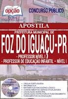 Apostila Concurso Prefeitura Municipal de Foz do Iguaçu/PR paraná 2016