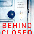 Behind Closed Doors by B.A. Paris ~ #BookReview