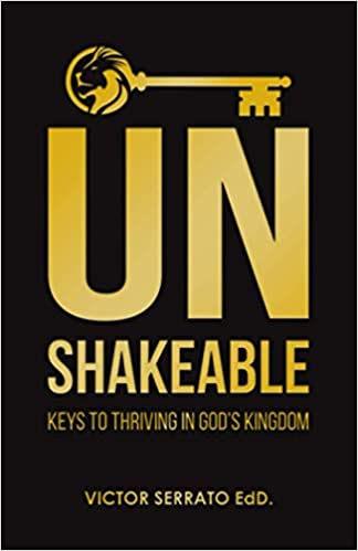 UNSHAKEABLE: KEYS TO THRIVING IN GOD'S KINGDOM