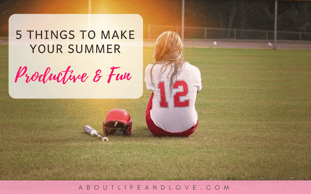 5 Things To Make Your Summer Productive And Fun