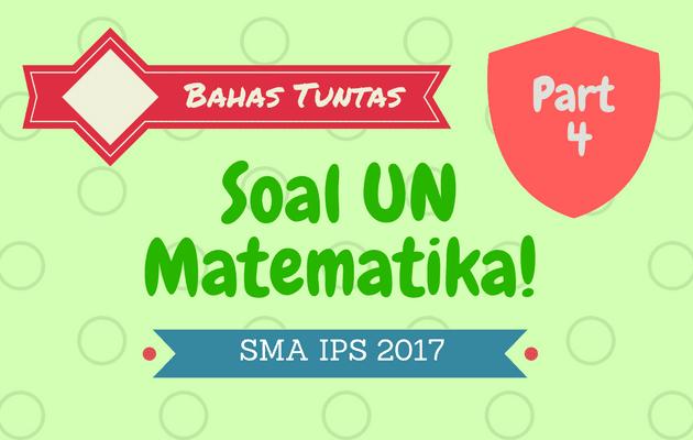 Pembahasan Soal UN Matematika SMA IPS 2017 Part.4 No. 31 - 40