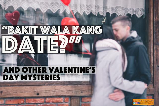 Bakit Wala Kang Date Sa Valentine's?