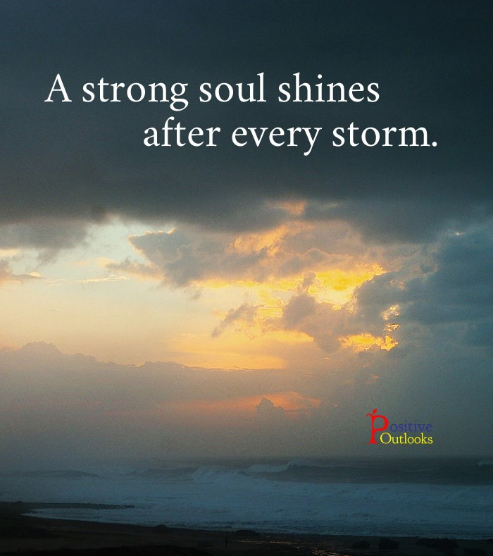A Strong Soul Shines After Every Storm Best Life Quotes