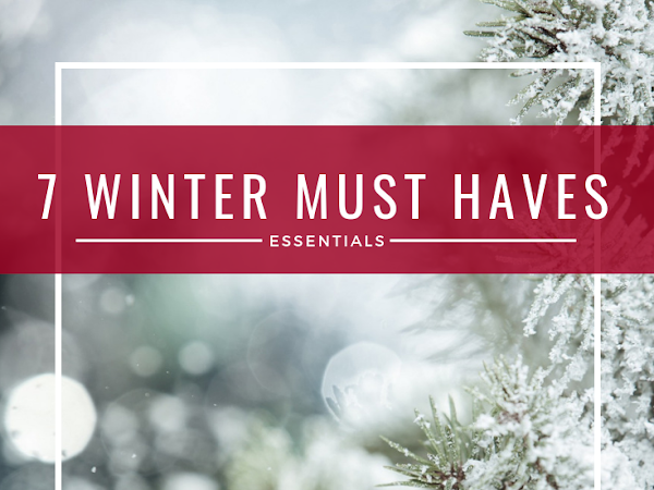 12 Days of Christmas - 7 Winter Must Haves
