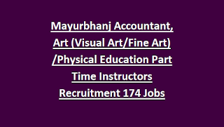 Mayurbhanj Accountant, Art (Visual Art/Fine Art) /Physical Education Part Time Instructors Recruitment 2018 174 Govt Jobs