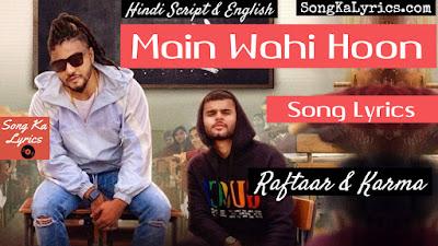 main-wahi-hoon-song-lyrics-raftaar-karma